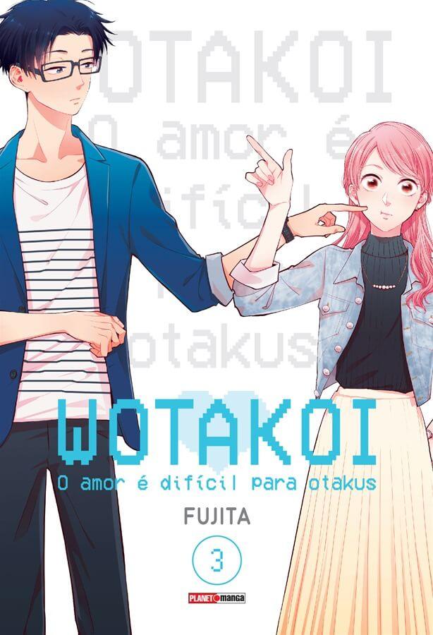 Wotakoi - O Amor é difícil para Otakus - Volume 03