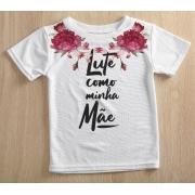 Camiseta Infantil Decote Canoa Lute como a minha Mãe Branco