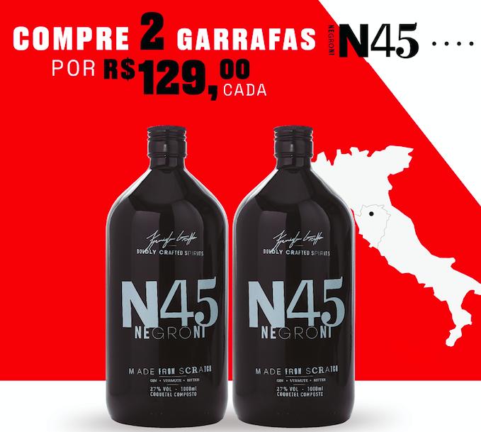 N45 NEGRONI 1000ML PROMOÇÃO 2 GARRAFAS R$129,00(CADA)