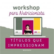 Workshop Títulos que impressionam
