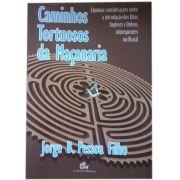 CAMINHOS TORTUOSOS DA MAÇONARIA - JORGE B. PESSOA FILHO