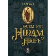 Livro Quem foi Hiram Abiff ?