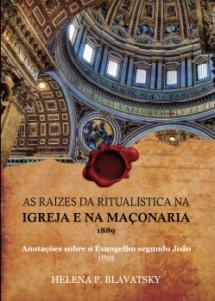 Livro As Raízes da Ritualística na Igreja e na Maçonaria | Anotações sobre o Evangelho segundo João