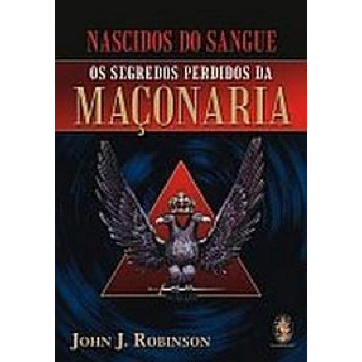 NASCIDOS DO SANGUE - OS SEGREDOS PERDIDOS DA MAÇONARIA