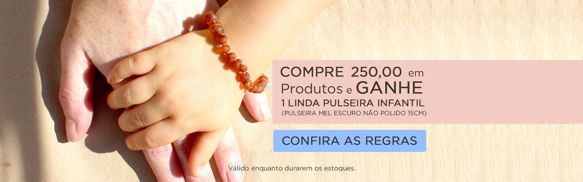Compre R$ 250,00 ganhe uma pulseira