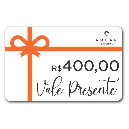 VALE PRESENTE R$ 400,00 (quatrocentos reais)