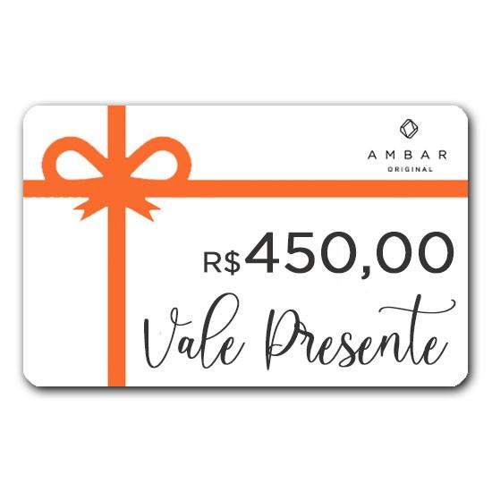 VALE PRESENTE R$ 450,00 (quatrocentos e cinquenta reais)
