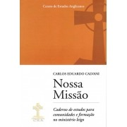 Nossa missão: caderno de estudos para comunidades e formação no ministério leigo