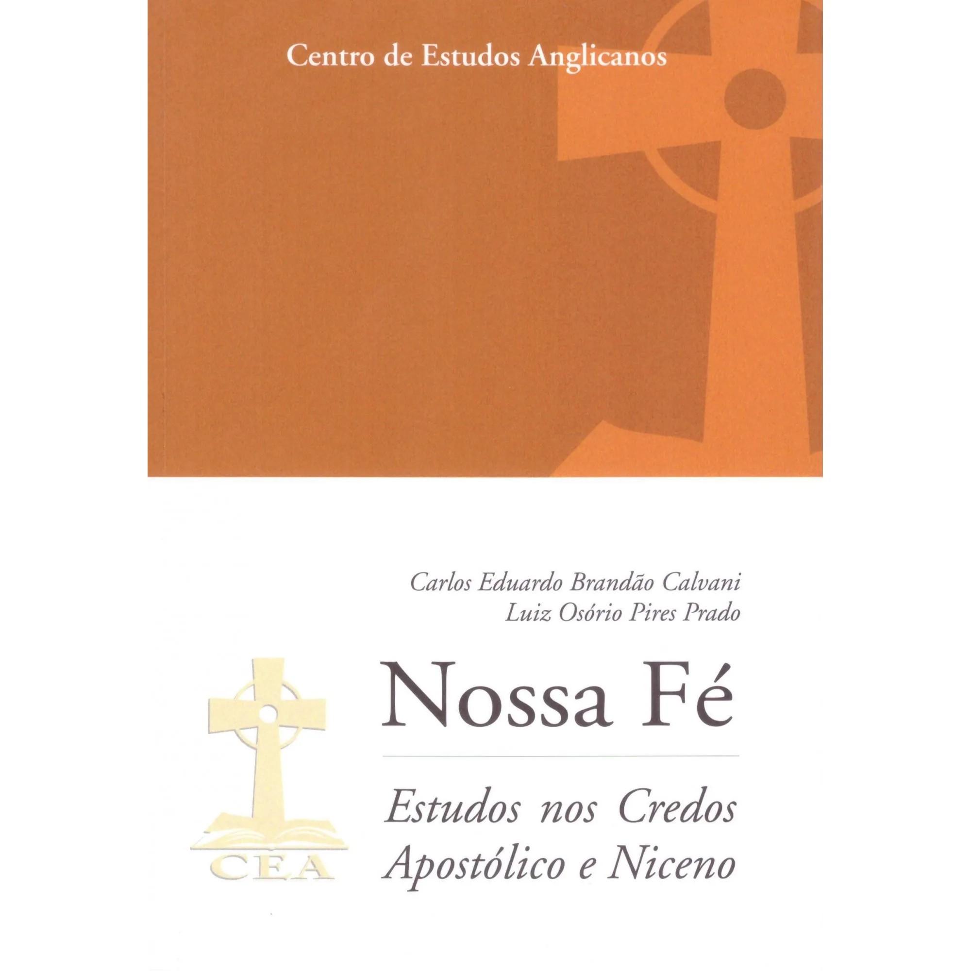 Nossa fé: Estudos nos Credos Apostólicos e Niceno