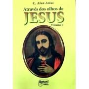 ATRAVÉS DOS OLHOS DE JESUS - VOL. I