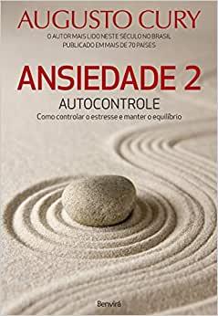 Ansiedade 2 (Autor:Augusto Cury)
