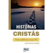 HISTÓRIAS CRISTÃS PARA EDIFICAR SUA FÉ