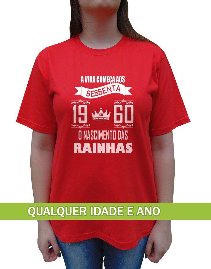 Camiseta Feminina A Vida Começa Aos 40, 30, 50