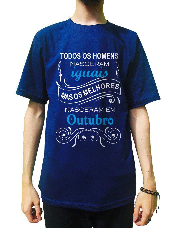 Camiseta Homens Nascem Iguais Mas Os Melhores em