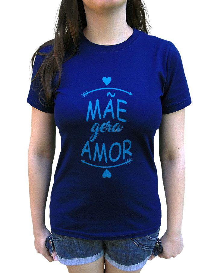 Camiseta Mãe Gera Amor