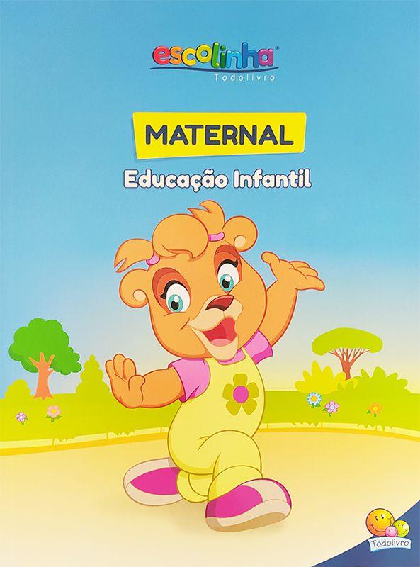 Educação infantil Maternal - Coleção Escolinha - Todo Livro