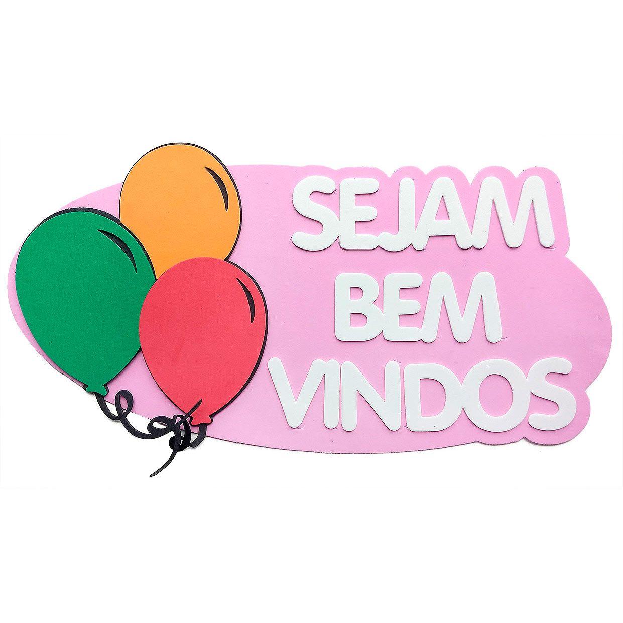 Painel de Boas Vindas em EVA   Sejam Bem Vindos Rosa com Balões