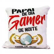 Almofada Papai de Dia, Gamer de Noite 20x20