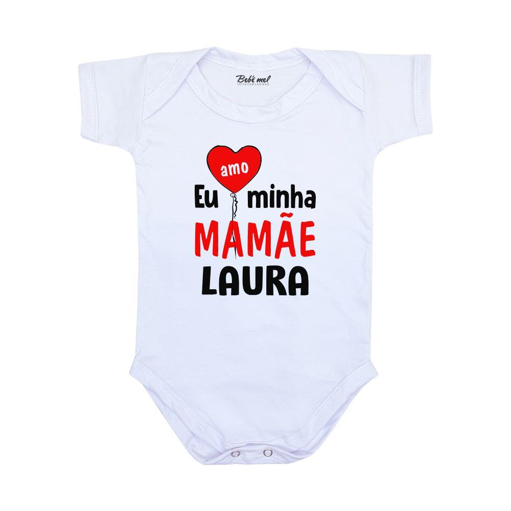 Body Frase Eu Amo minha Mamãe Nome Personalizado