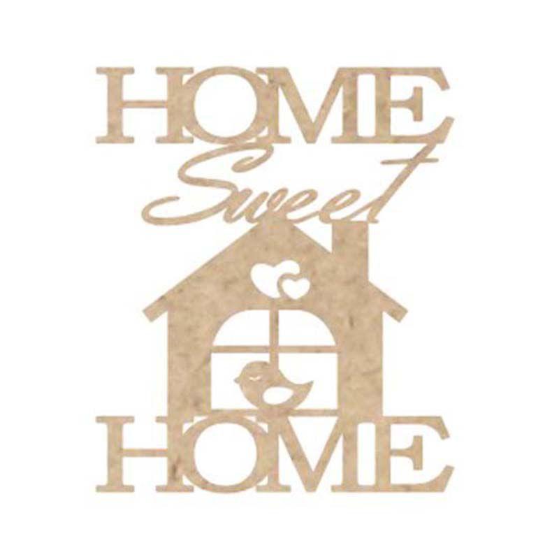Aplique artesanato mdf Home sweet home lar doce lar 12x14cm
