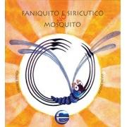 SMED - Faniquito e siricutico no mosquito