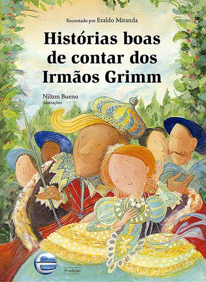Histórias boas de contar dos irmãos Grimm
