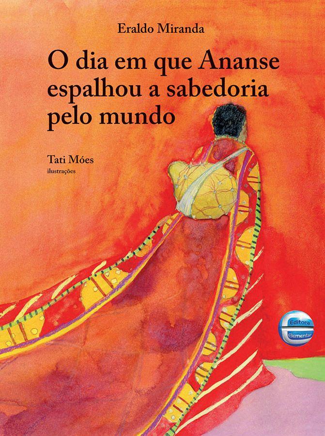 O Dia em que Ananse espalhou a sabedoria pelo mundo