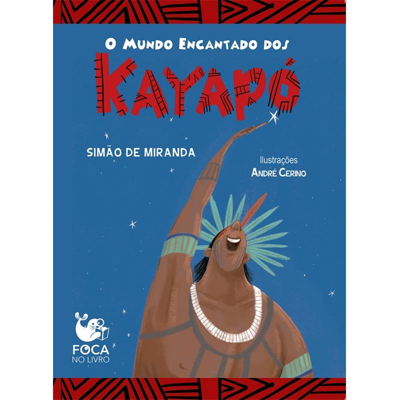SMED - O mundo encantado dos Kayapó