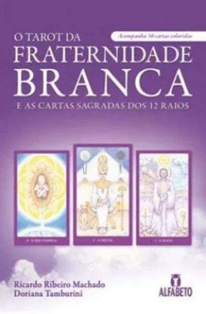 Tarot Da Fraternidade Branca E As Cartas Sagradas Dos 12 Rai