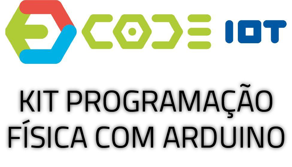 Kit Code IoT - Programação Física com Arduino