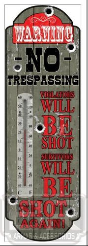 Termômetro ( Placa Não Invada Se Não Você Leva Um Tiro)