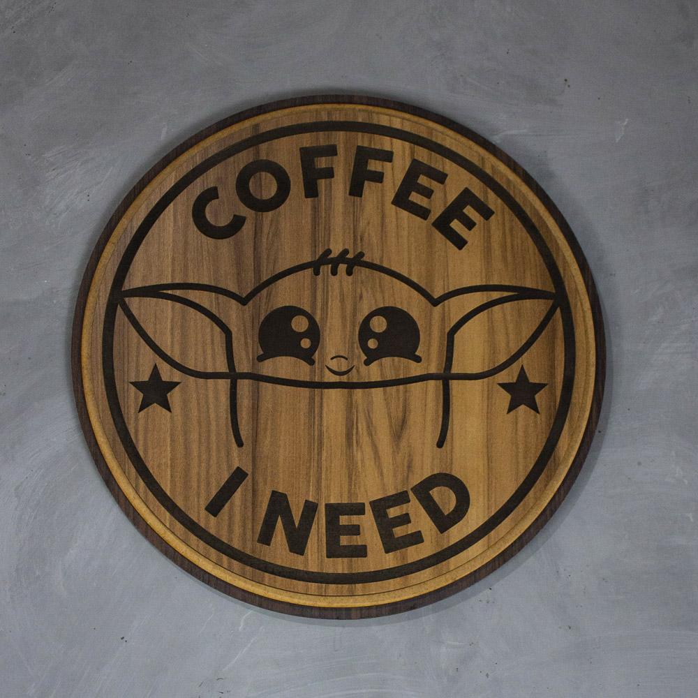 Quadro Coffee I Need  - Baby Yoda