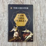 Com toda pureza - Tim Chester
