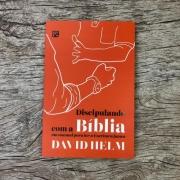 Discipulando com a Bíblia - David Helm