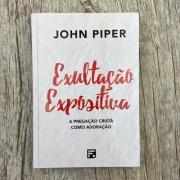 Exultação expositiva~- John Piper