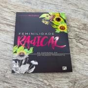 Feminilidade Radical: Fé feminina em um mundo feminista -