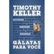 Gálatas Para Você | Timothy Keller
