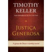 Justiça Generosa | Timothy Keller