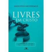 Livres em Cristo | Augustus Nicodemus Lopes