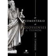 O Comentário de Colossenses e Filemom - DOUGLAS J. MOO