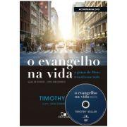 O Evangelho na Vida a Graça de Deus Transformando Tudo (Acompanha DVD) | Timothy Keller