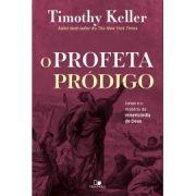 O Profeta Pródigo | Timothy Keller