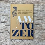 Peregrinos da eternidade - A. W. Tozer