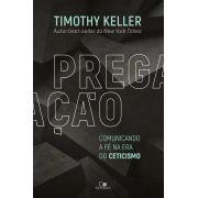 Pregação - Comunicando a Fé na era do Ceticismo | Timothy Keller