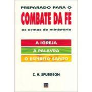 Preparado para o Combate da Fé | C. H. Spurgeon