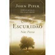 Quando a Escuridão Não Passa | John Piper