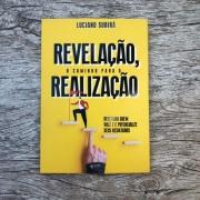 Revelação, o caminho para a realização - Luciano Subirá