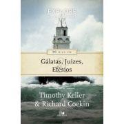 Série Explore as Escrituras - 90 dias em Gálatas, Juízes e Efésios | Timothy Keller e Richard Coekin