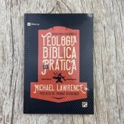 Teologia bíblica na prática - Michael Lawrence