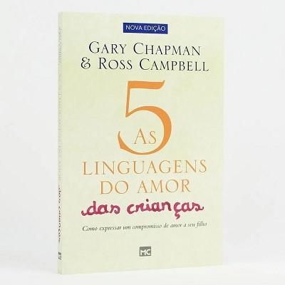 AS CINCO LINGUAGENS DO AMOR DAS CRIANCAS NOVA ED - Gary Chapman